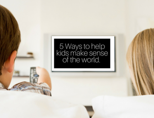 Five Ways to Help Kids Make Sense of the World