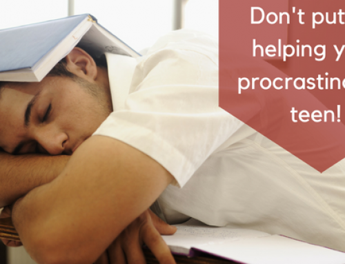 Don't Put Off Helping Your Procrastinating Teen!