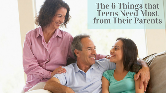 What Teens Need Most From Their Parents >> The Six Things That Teens Need Most From Their Parents